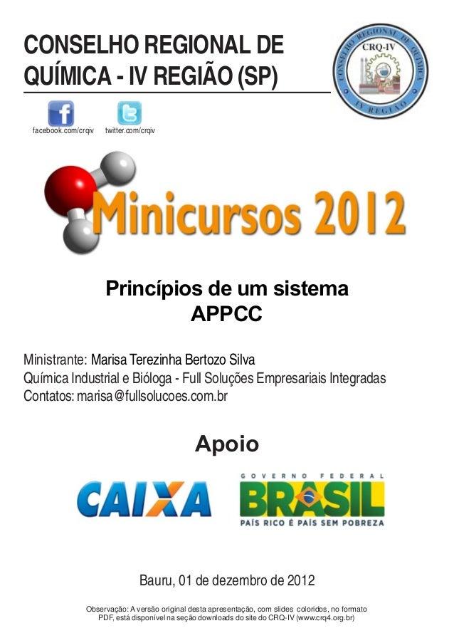 CONSELHO REGIONAL DE  QUÍMICA - IV REGIÃO (SP)  facebook.com/crqiv twitter.com/crqiv  Princípios de um sistema  APPCC  Min...