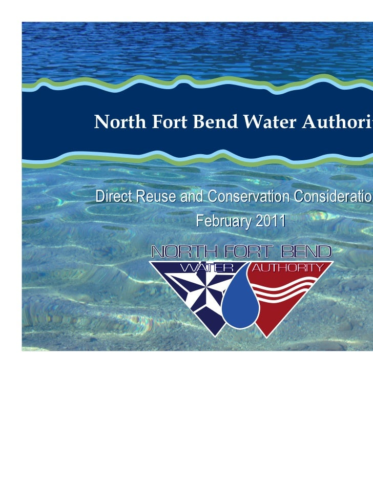 North Fort Bend Water AuthorityDirect Reuse and Conservation Considerations               February 2011