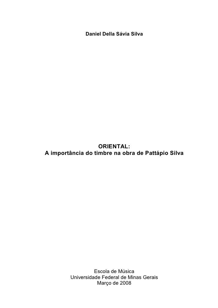 Daniel Della Sávia Silva                   ORIENTAL:A importância do timbre na obra de Pattápio Silva                   Es...
