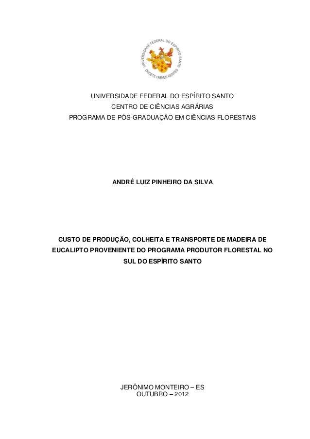 UNIVERSIDADE FEDERAL DO ESPÍRITO SANTO CENTRO DE CIÊNCIAS AGRÁRIAS PROGRAMA DE PÓS-GRADUAÇÃO EM CIÊNCIAS FLORESTAIS ANDRÉ ...