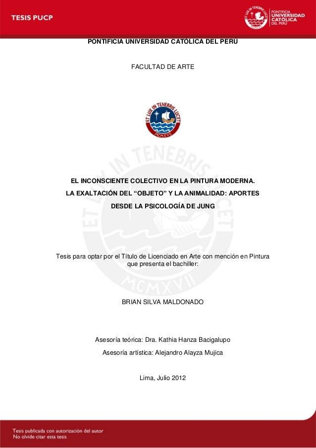 PONTIFICIA UNIVERSIDAD CATÓLICA DEL PERÚ  FACULTAD DE ARTE  EL INCONSCIENTE COLECTIVO EN LA PINTURA MODERNA. LA EXALTACIÓN...