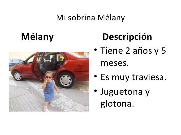 Mi sobrina MélanyMélany               Descripción                  • Tiene 2 años y 5                    meses.           ...