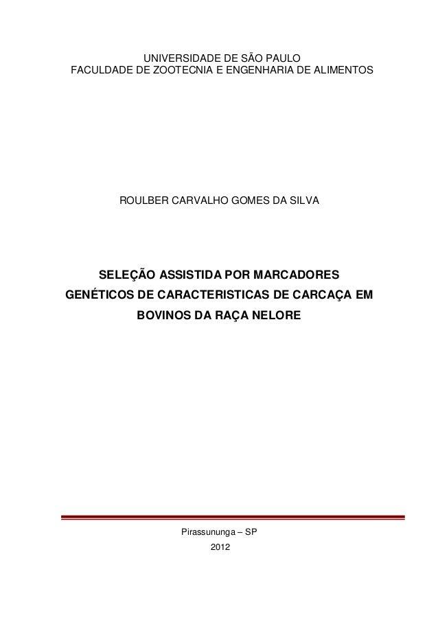 UNIVERSIDADE DE SÃO PAULOFACULDADE DE ZOOTECNIA E ENGENHARIA DE ALIMENTOS       ROULBER CARVALHO GOMES DA SILVA    SELEÇÃO...