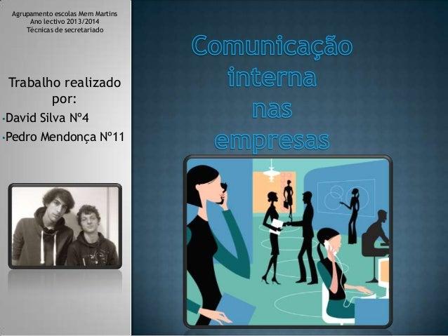 Agrupamento escolas Mem Martins Ano lectivo 2013/2014 Técnicas de secretariado  Trabalho realizado por: •David  Silva Nº4 ...