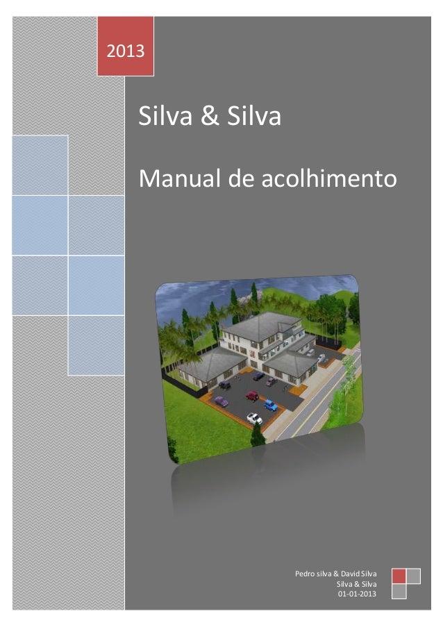 2013  Silva & Silva Manual de acolhimento  Pedro silva & David Silva Silva & Silva 01-01-2013