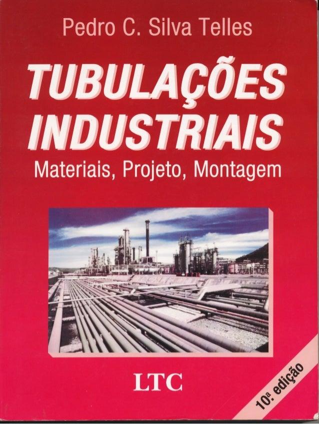 Silva telles 10ª ed   tubulações industriais- PETROQUIMICA