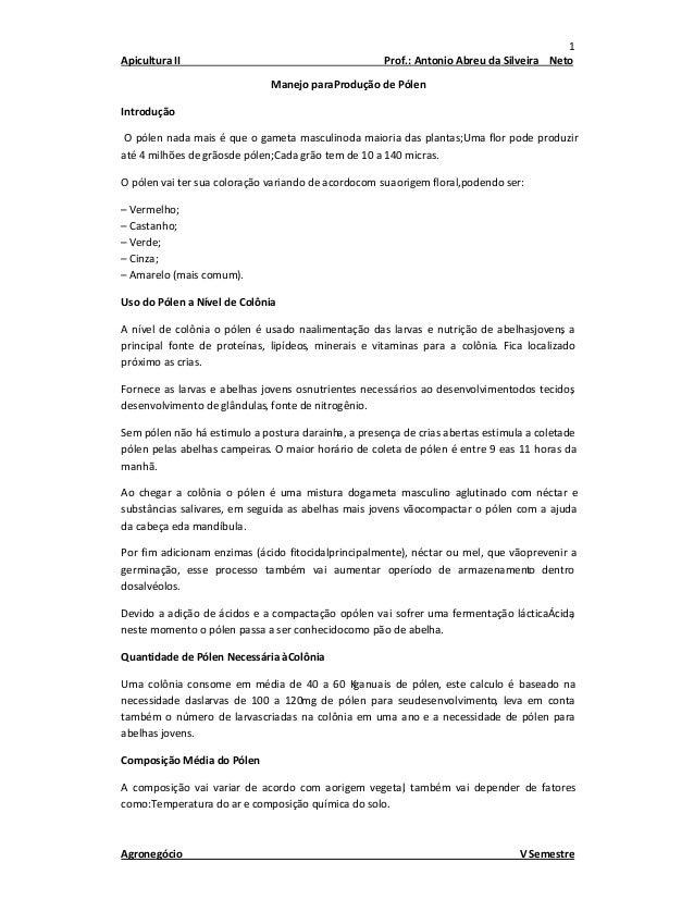 1 Apicultura II Prof.: Antonio Abreu da Silveira Neto Agronegócio V Semestre Manejo paraProdução de Pólen Introdução O pól...