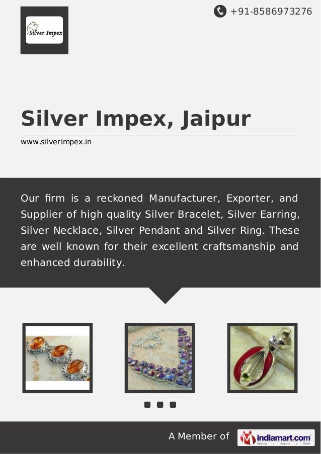 +91-8586973276  Silver Impex, Jaipur www.silverimpex.in  Our firm is a reckoned Manufacturer, Exporter, and Supplier of hig...