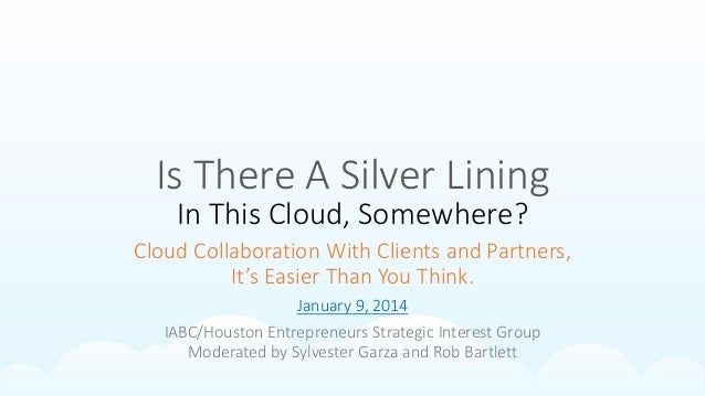 Is There A Silver Lining In This Cloud, Somewhere?  Cloud Collaboration With Clients and Partners, It's Easier Than You Th...
