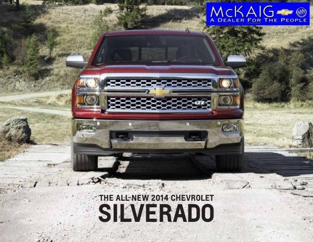 SILVERADO THE ALL-NEW 2014 CHEVROLET 11 1110 E. Broadway Ave (US 80 @ E Loop 485) Gladewater, TX 75647 www.McKaig.net