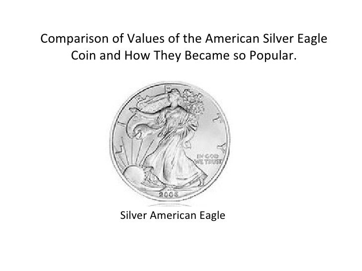 Comparison of Values of the American Silver Eagle Coin and How They Became so Popular. Silver American Eagle