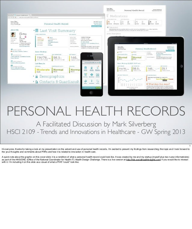 PERSONAL HEALTH RECORDS          A Facilitated Discussion by Mark SilverbergHSCI 2109 - Trends and Innovations in Healthca...