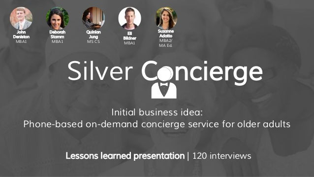Initial business idea: Phone-based on-demand concierge service for older adults Lessons learned presentation | 120 intervi...