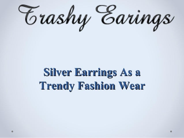 Silver Earrings As aTrendy Fashion Wear