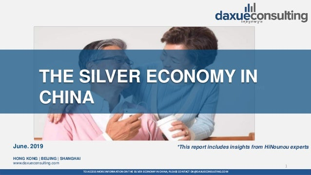 TO ACCESS MORE INFORMATION ON THE SILVER ECONOMYIN CHINA, PLEASECONTACT DX@DAXUECONSULTING.COM dx@daxueconsulting.com +86 ...