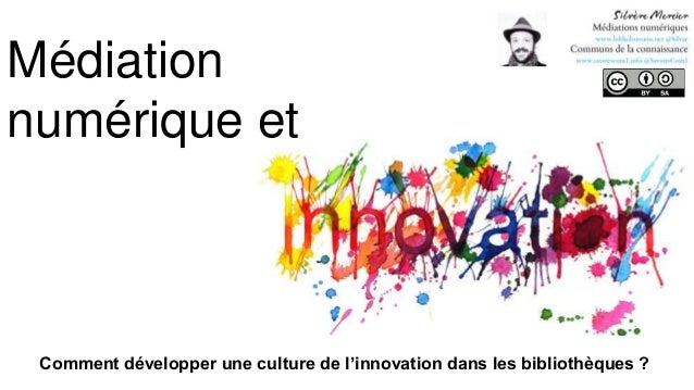 Médiation numérique et Comment développer une culture de l'innovation dans les bibliothèques ?