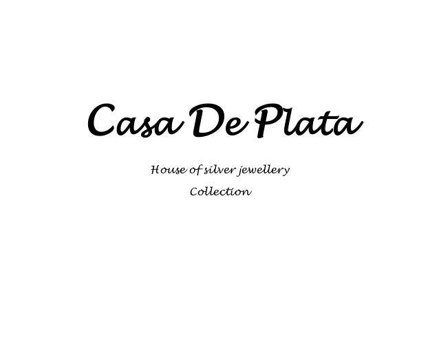Casa De Plata  House of silver jewellery  Collection