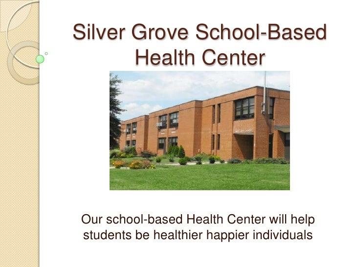Silver Grove School-Based Health Center<br />Our school-based Health Center will help students be healthier happier indivi...