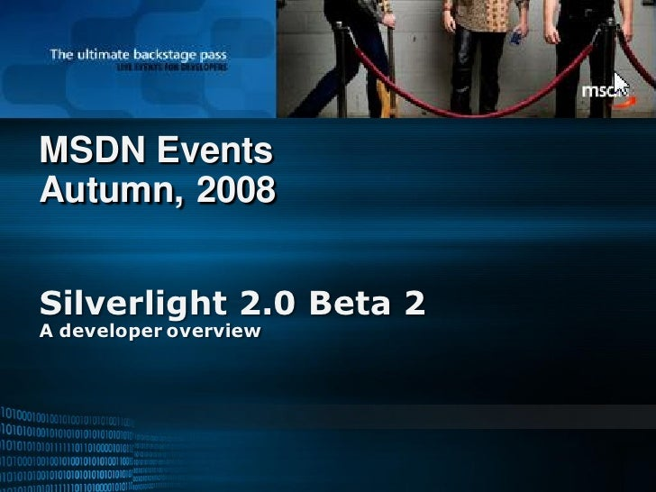 MSDN Events Autumn, 2008   Silverlight 2.0 Beta 2 A developer overview