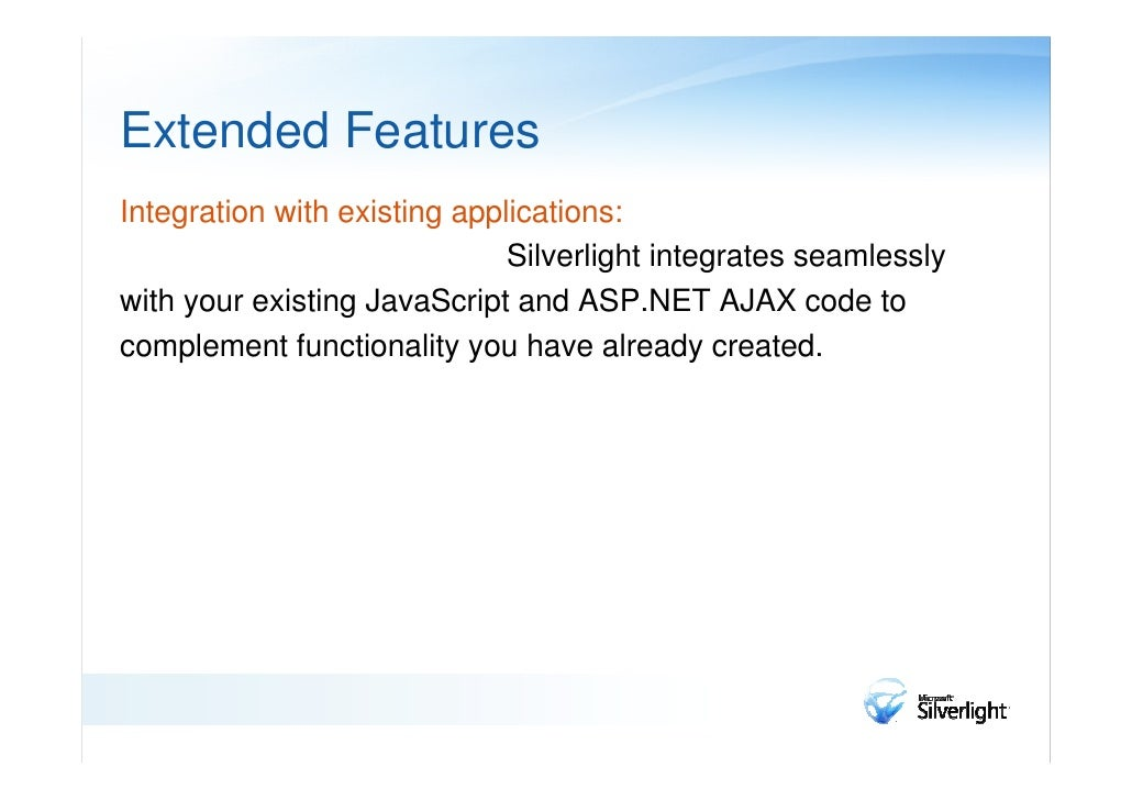 Extended FeaturesAccess to the .NET Framework programming model and toassociated tools:                      You can creat...