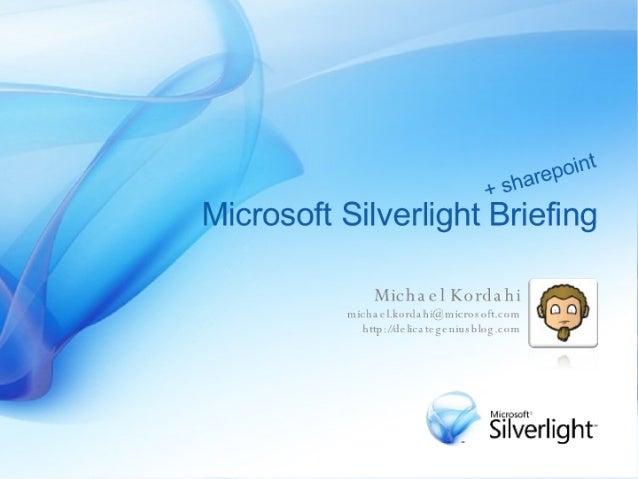 Silverlight Briefing Sydney Sharepoint User Group October 2007