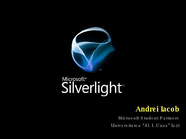 "Andrei Iacob Microsoft Student Partners Universitatea ""Al. I. Cuza"" Ia şi"