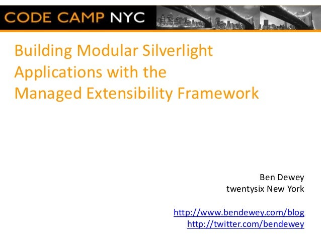 Building Modular SilverlightApplications with theManaged Extensibility Framework                                        Be...