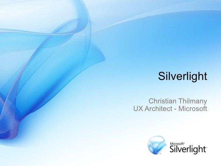 Silverlight Christian Thilmany UX Architect - Microsoft