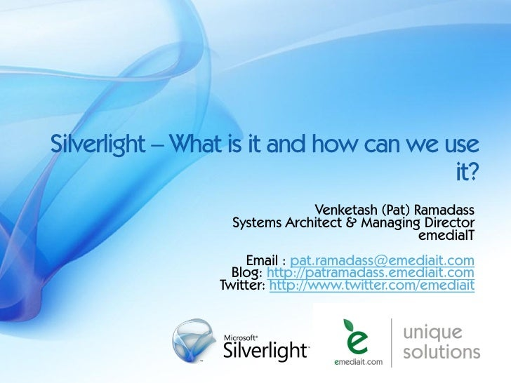 Silverlight – What is it and how can we use                                          it?                               Ven...