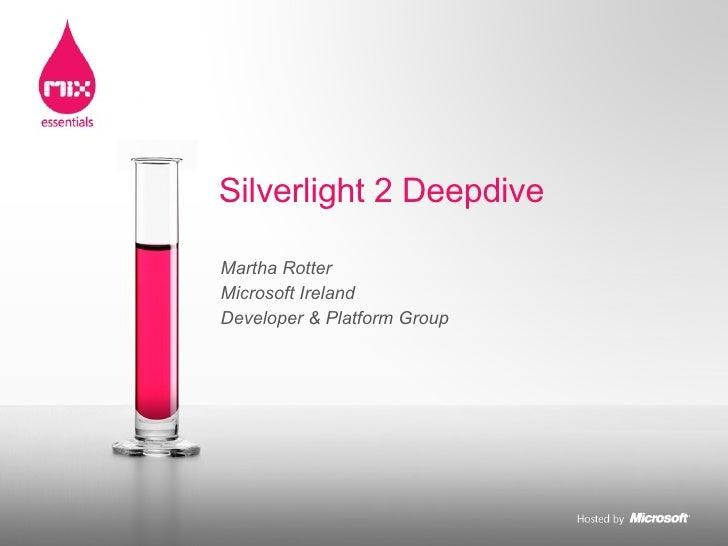 Martha Rotter Microsoft Ireland Developer & Platform Group Silverlight 2 Deepdive