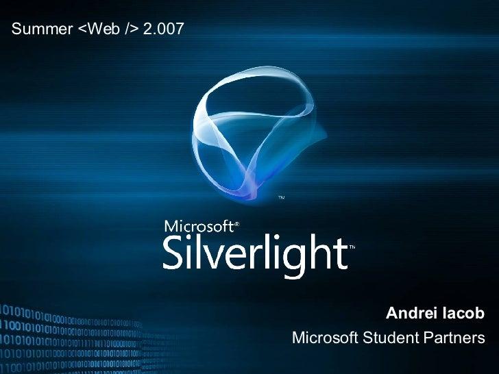 Andrei Iacob Microsoft Student Partners Summer <Web /> 2.007