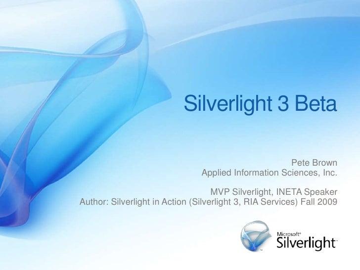 Silverlight 3 New Features                   http://Silverlightfun.com