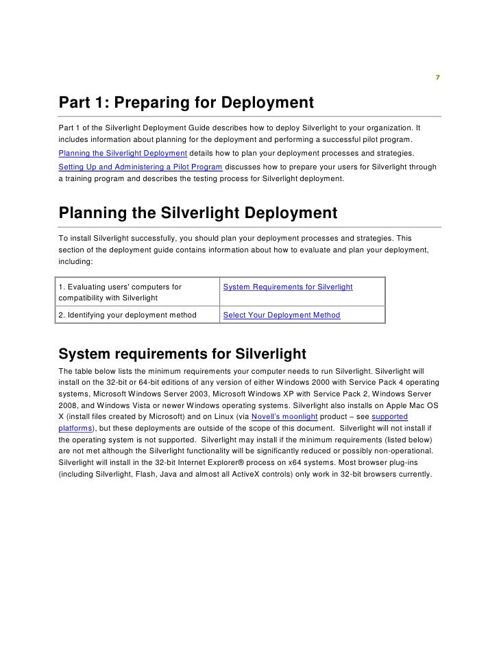 silverlight deployment guide I have a situation where a product i am developing requires silverlight 5x and the target audience includes users on remote sites silverlight deployment on networks with high restrictions there is also a link to a deployment guide.