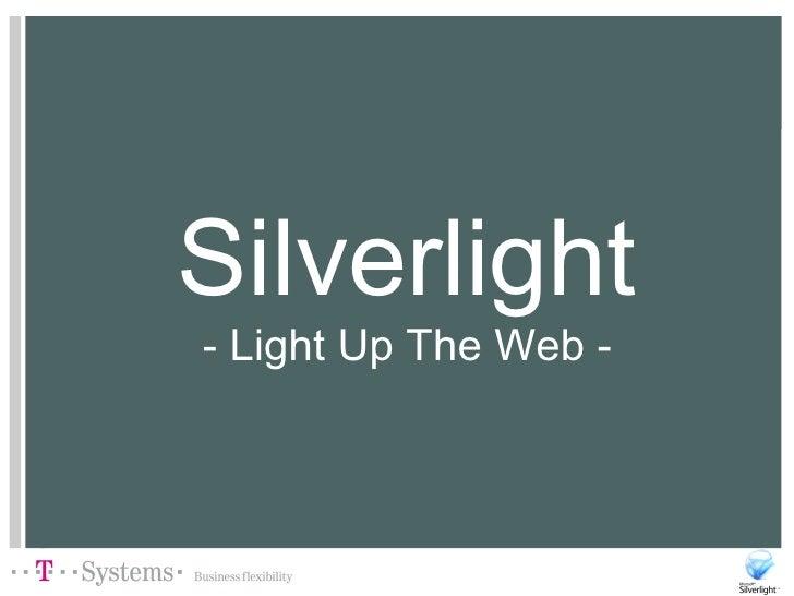 Silverlight - Light Up The Web -