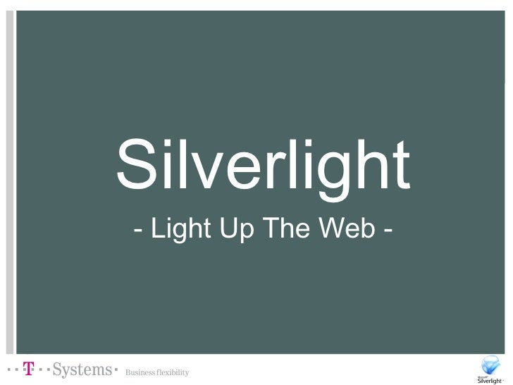 Silverlight - Light Up The Web -