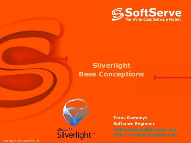 Silverlight                                   Base Conceptions                                           Taras Romanyk    ...