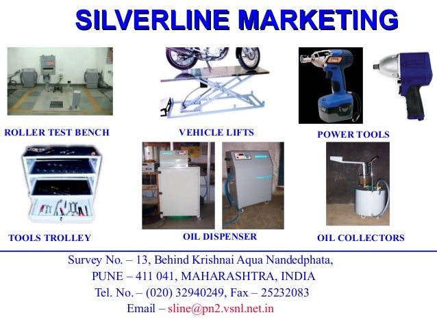 SILVERLINE MARKETINGROLLER TEST BENCH             VEHICLE LIFTS              POWER TOOLSTOOLS TROLLEY                  OIL...