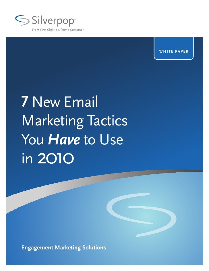 Silverpop   From First Click to Lifetime Customer                                           WHITE P A P E R7 New EmailMark...