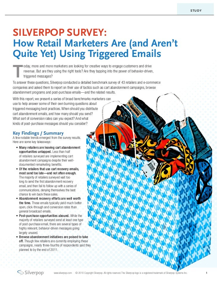 STUDYSILVERPOP SURVEY:How Retail Marketers Are (and Aren'tQuite Yet) Using Triggered EmailsT        oday, more and more ma...