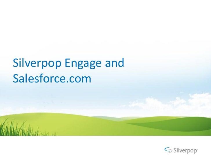 Silverpop Engage andSalesforce.com