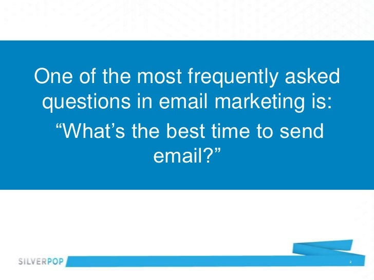 "One of the most frequently askedquestions in email marketing is: ""What's the best time to send            email?""         ..."