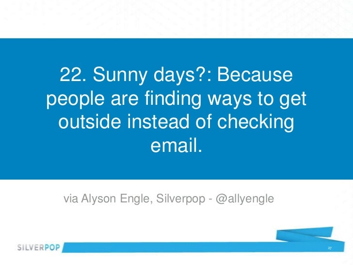 22. Sunny days?: Becausepeople are finding ways to get outside instead of checking            email. via Alyson Engle, Sil...