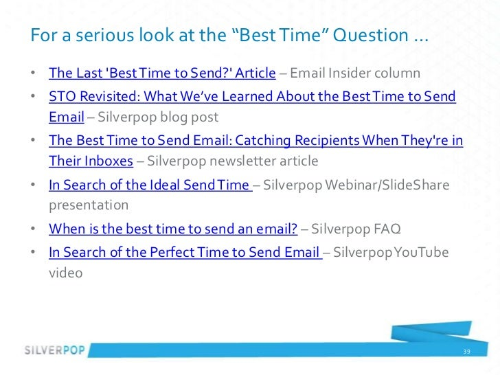 "For a serious look at the ""Best Time"" Question …• The Last Best Time to Send? Article – Email Insider column• STO Revisite..."