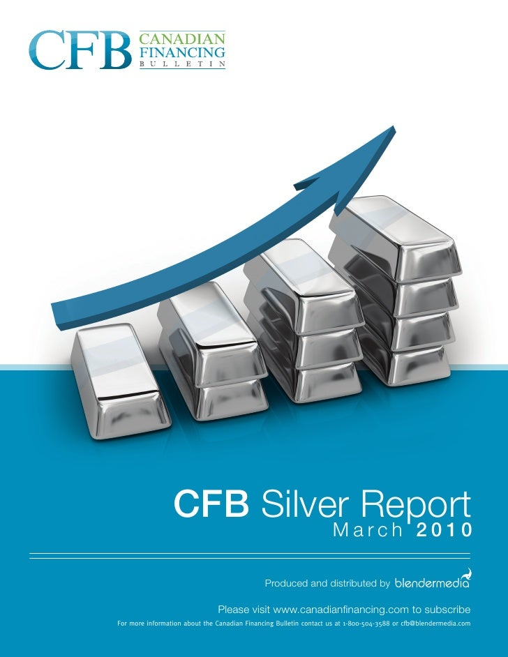 CFB Silver Report                                                                    March 2010                           ...