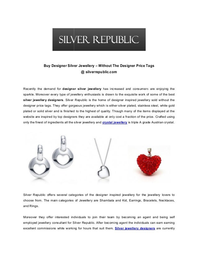 Buy Designer Silver Jewellery – Without The Designer Price Tags @ silverrepublic.com  Recently the demand for designer sil...