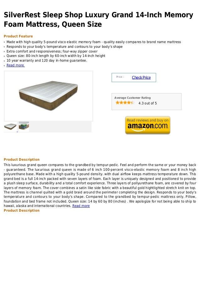 SilverRest Sleep Shop Luxury Grand 14-Inch MemoryFoam Mattress, Queen SizeProduct FeatureMade with high quality 5-pound vi...
