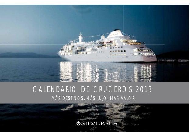 CALENDARIO DE CRUCEROS 2013                                   MÁS DESTINOS. MÁS LUJO. MÁS VALOR.Voyage Calender SP.indd co...