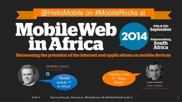 """9/2014 Raymond Buckle, Silverstone: #MobileRocks SA @MobileWebAfrica2014 1  @HelloMobile on #MobileRocks at  """"Mobile stand..."""