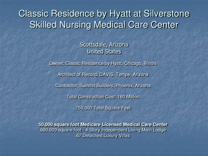 Classic Residence by Hyatt at SilverstoneSkilled Nursing Medical Care CenterScottsdale, ArizonaUnited States<br />Owner: C...