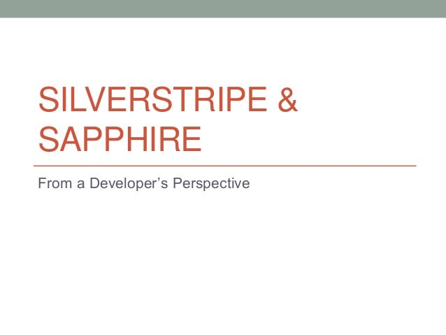 SILVERSTRIPE & SAPPHIRE From a Developer's Perspective